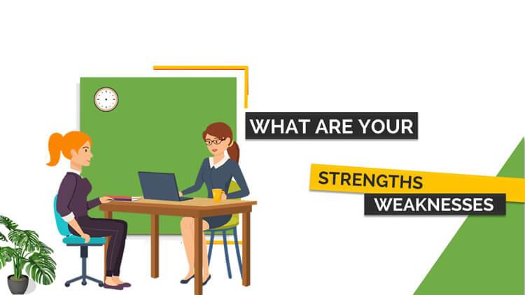 Cách trả lời câu hỏi điểm mạnh và điểm yếu trong phỏng vấn